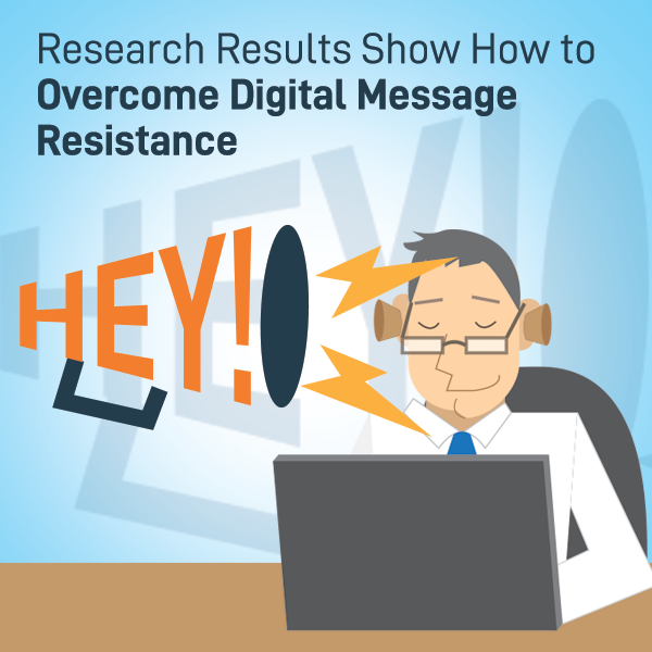 Whitepaper: Research Results Show How to Overcome Digital Message Resistance