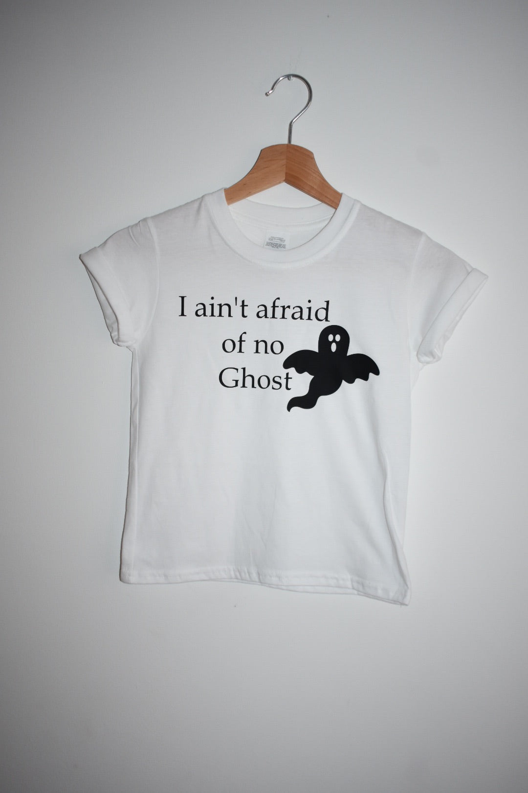Ain't afraid of no ghost tee
