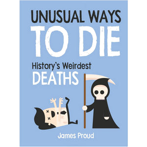 Unusual Ways to Die - History's Weirdest Deaths
