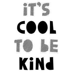 It's Cool To Be Kind Interior Poster - Little Gents Store