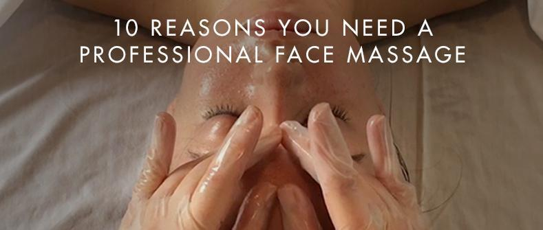 10 Reasons You Need A Professional Face Massage