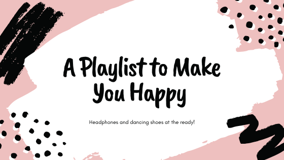 A Playlist to Make You Happy