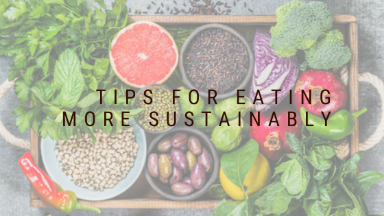 Tips For Eating More Sustainably