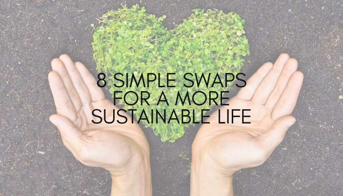 8 Simple Swaps For a More Sustainable Life
