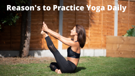 Reason's to Practice Yoga Daily