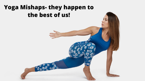 Yoga Mishaps- they happen to the best of us!
