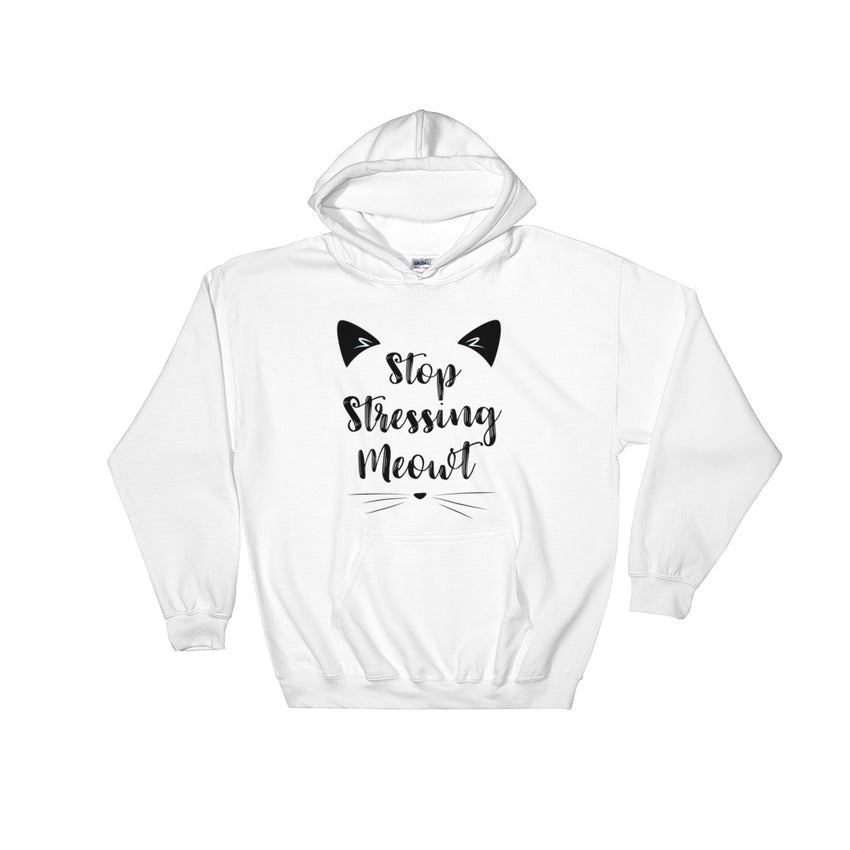 Stop Stressing MEOWT! Cat lover Hooded Sweatshirt