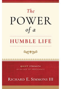 "Richard Simmon's ""The Power of a Humble Life"" Quiet Strength in an Age of Arrogance"
