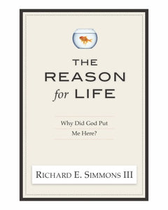 "Richard Simmon's ""The Reason for Life"" Why did God put me here?"
