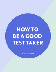 How to Be a Good Test Taker