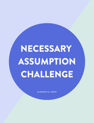 Necessary Assumption Challenge Question Explanations