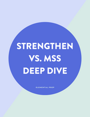Strengthen vs. MSS Deep Dive