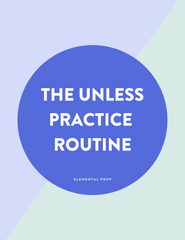 The Unless Practice Routine