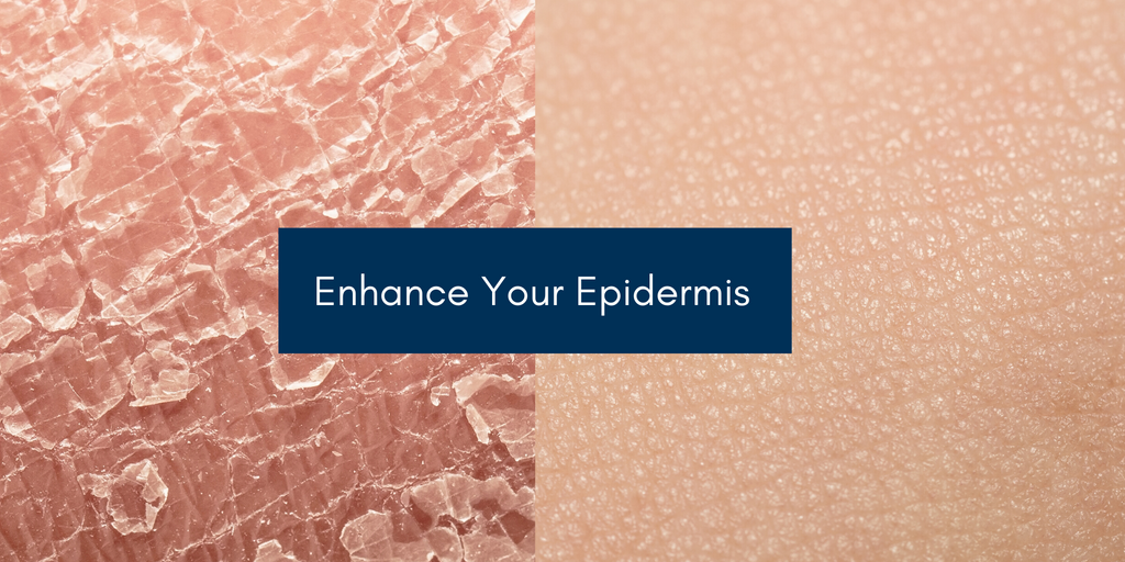 Enhance Your Epidermis