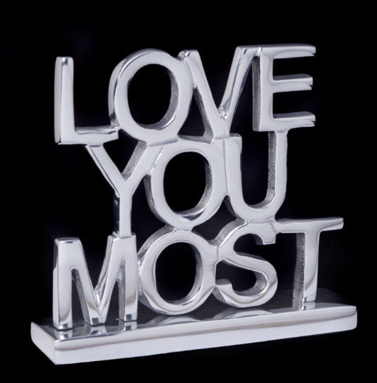 Love You Most Decorative Sign