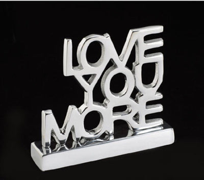 Love You More Decorative Sign