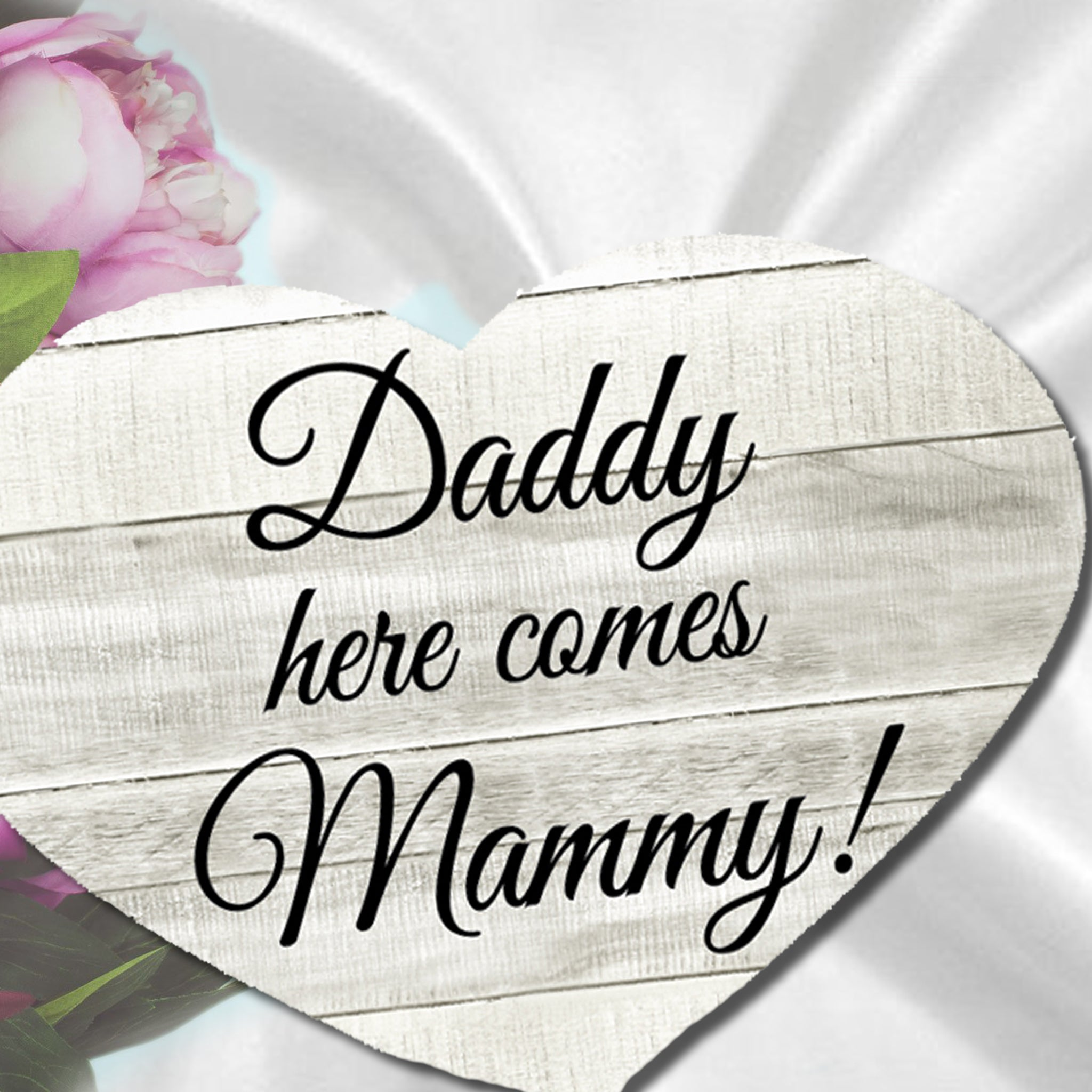 Single sided wood effect pageboy sign, Daddy here comes Mammy