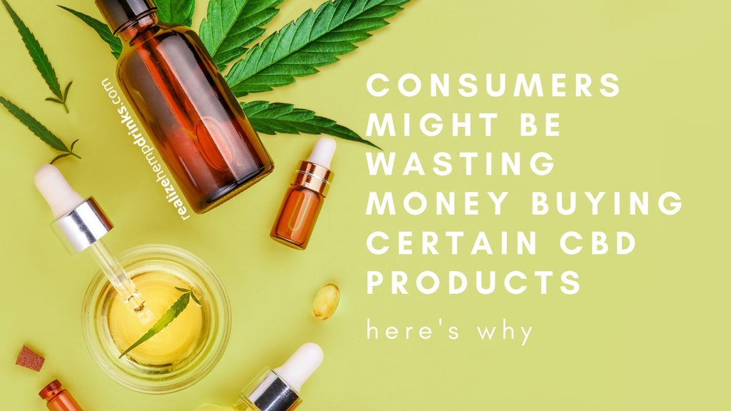 Consumers might be wasting money buying certain CBD products, here's why