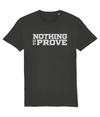 Dark grey variant of the Nothing to Prove T-Shirt