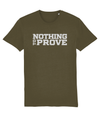 Khaki variant of the Nothing to Prove T-Shirt