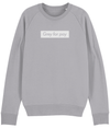 Grey for pay Organic Sweatshirt
