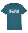 Blue variant of the Nothing to Prove T-Shirt