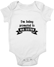 I'm Being Promoted To Big Sister Baby Romper