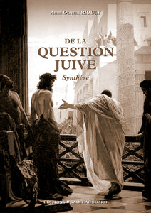 De la question juive Synthèse abbé Olivier Rioult CSRB