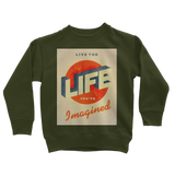 Live The Life You've Imagined Classic Kids Sweatshirt
