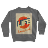 Live The Life You've Imagined Classic Kids Sweatshirt - Lone Space Ranger