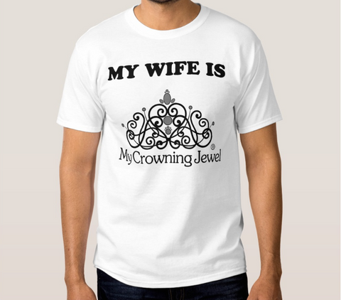 My Wife Is My Crowning Jewel T-Shirt