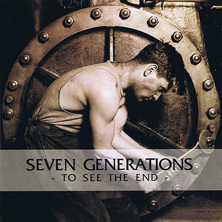 "Seven Generations ""To See The End"" 12"" LP"