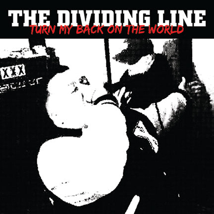 "The Dividing Line ""Turn My Back on the World"" 7"" EP"