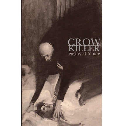 "Crow Killer ""Enslaved to One"" Cassette"