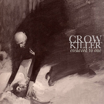 "Crow Killer ""Enslaved to One"" LP (PRE ORDER)"