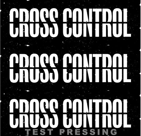 "Cross Control s/t 7"" Test Pressing"