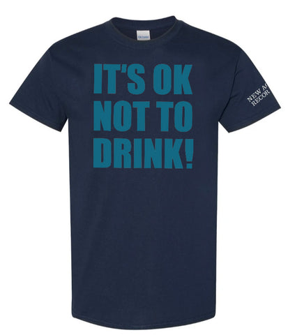 "New Age Records ""It's OK Not to Drink"" T-Shirt"
