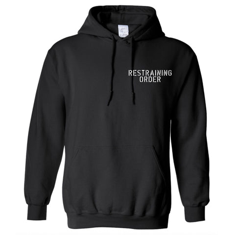 "Restraining Order ""Live"" Pullover Hoodie"