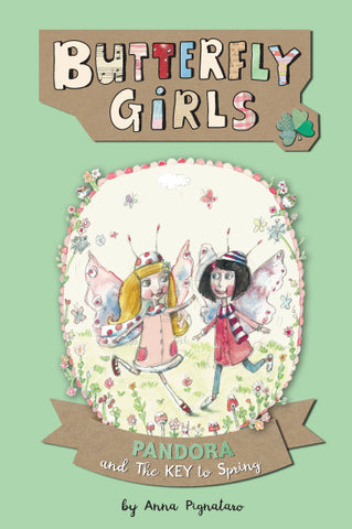 Butterfly Girls - Book1: Pandora and the Key to Spring