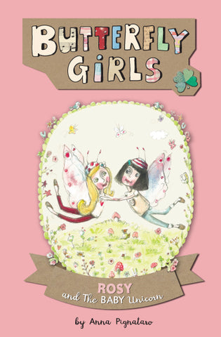 Butterfly Girls - Book 3: Rosy and Baby Unicorn