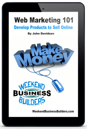 Web Marketing 101 - Develop Products to Sell Online