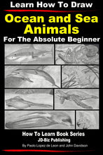 Load image into Gallery viewer, Learn How to Draw Portraits of Ocean And Sea Animals in Pencil For the Absolute Beginner