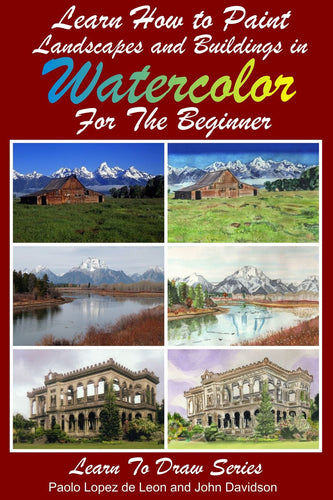 Learn to Draw Landscapes and Buildings In Watercolor For The Absolute Beginner