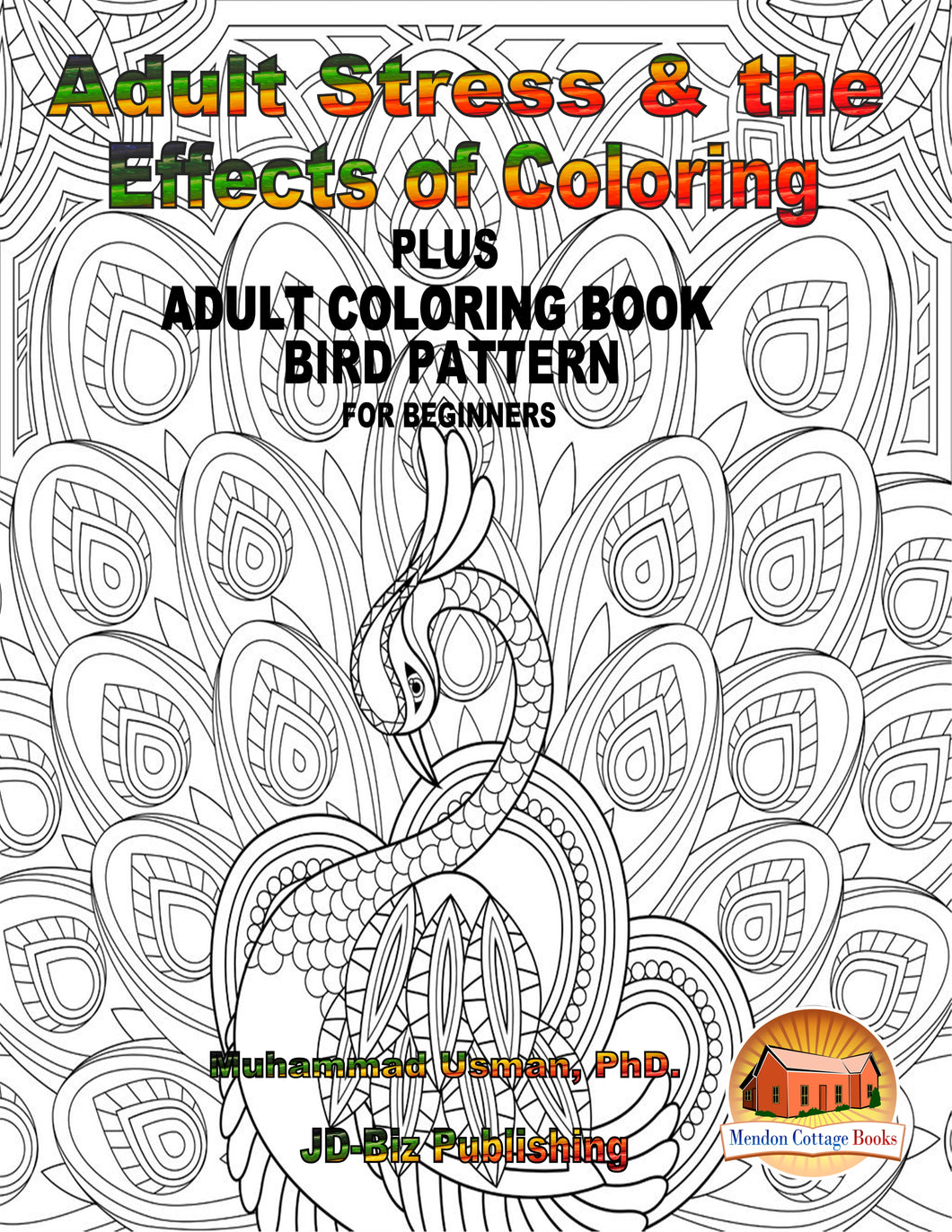 Adult Stress & the Effects of Coloring Plus - Adult Coloring Book - Bird Pattern For Beginners