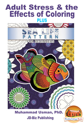 Adult Stress & the Effects of Coloring PLUS - Sea Life Pattern For Beginners Adult Coloring book