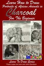 Load image into Gallery viewer, Learn How to Draw Portraits of African Animals in Charcoal For the Beginner