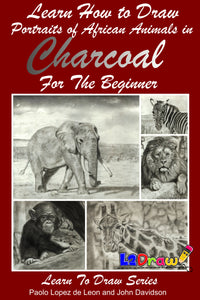 Learn How to Draw Portraits of African Animals in Charcoal For the Beginner