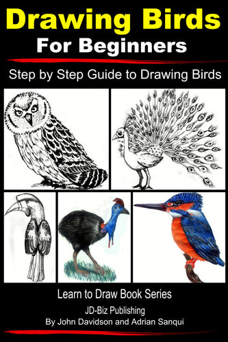 Drawing Birds for Beginners: Step by Step Guide to Drawing Birds