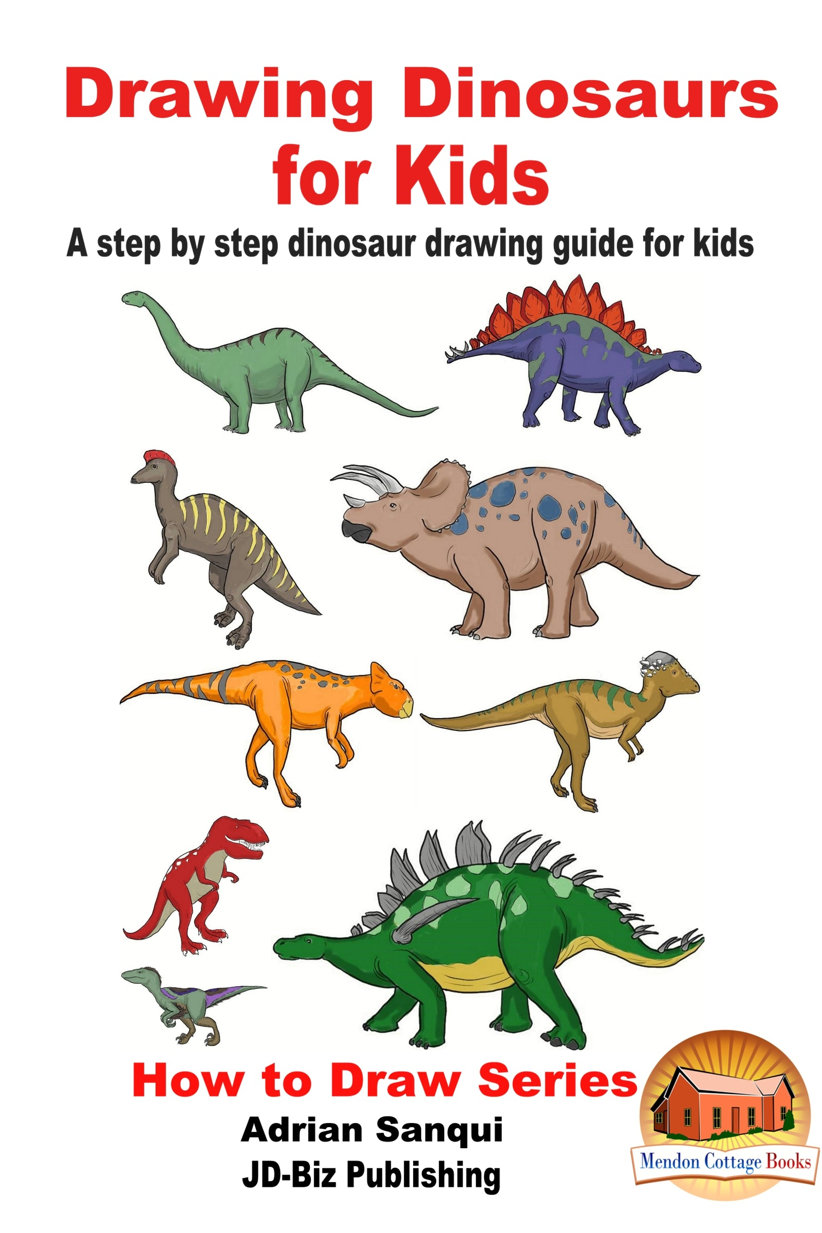 Drawing dinosaurs for kids a step by step dinosaur drawing guide for learn to draw books