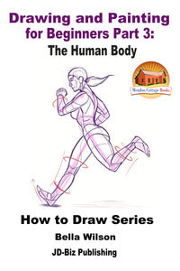 Drawing and Painting for Beginners Part 3: The Human Body